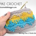 Crochet Spike Stitch Tutorial