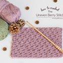 Crochet Uneven Berry Stitch Tutorial